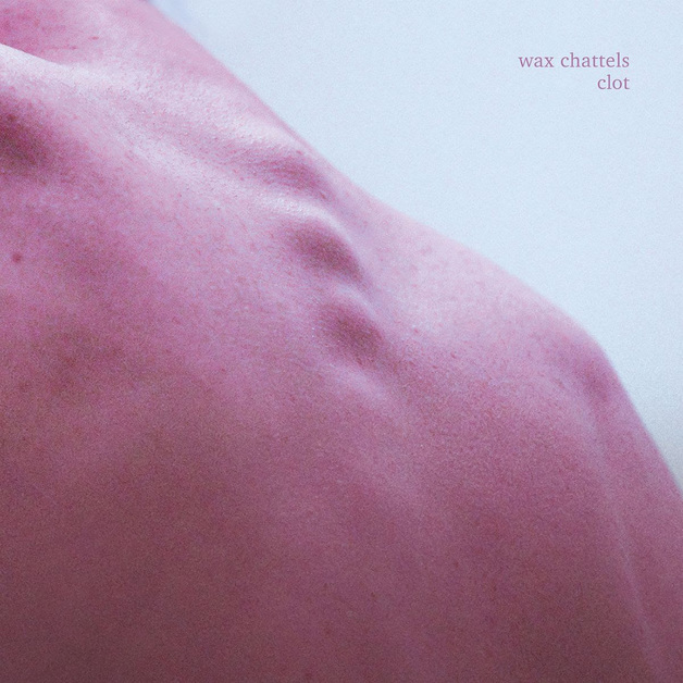 Clot by Wax Chattels