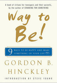 Way to be: 9 Ways to be Happy and Make Something of Your Life by Hinckley image