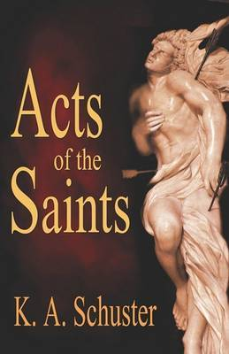 Acts of the Saints by K. A. Schuster image