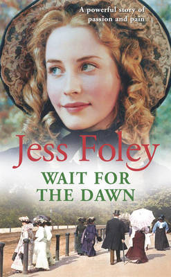 Wait For The Dawn by Jess Foley