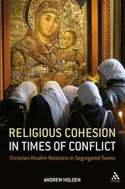 Religious Cohesion in Times of Conflict by Andrew Holden