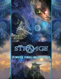 The Strange RPG - Core Rulebook by Monte Cook