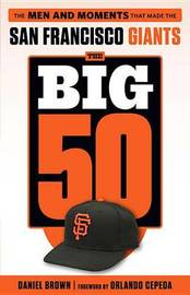 The Big 50: San Francisco Giants by Daniel Brown
