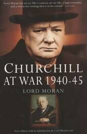 Churchill at War by Charles McMoran Wilson Moran image