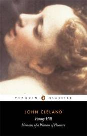 Fanny Hill, or, Memoirs of a Woman of Pleasure by John Cleland