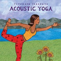 Putumayo Presents Acoustic Yoga by Various Artists