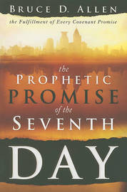 Prophetic Promise of the Seventh Day by Bruce D Allen image
