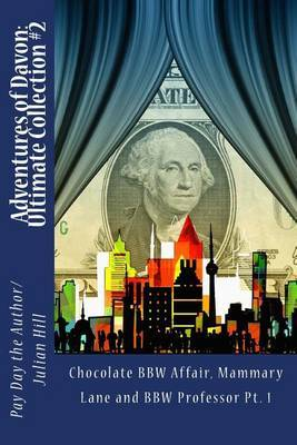 Adventures of Davon by Pay Day The Author/Julian Hill