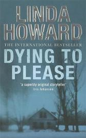 Dying To Please by Linda Howard image