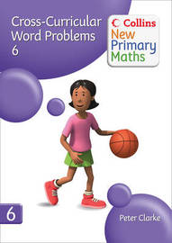 Collins New Primary Maths: Cross-Curricular Word Problems 6 by Peter Clarke image