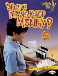 Where Do We Keep Money? by Jennifer S Larson image