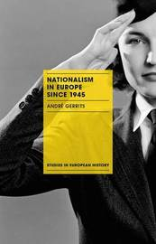 Nationalism in Europe since 1945 by Andre Gerrits