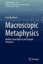 Macroscopic Metaphysics by Paul Needham
