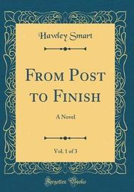 From Post to Finish, Vol. 1 of 3 by Hawley Smart image