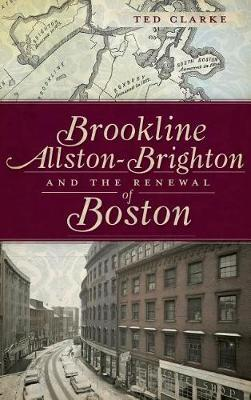 Brookline, Allston-Brighton and the Renewal of Boston by Ted Clarke image