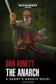 Gaunt's Ghosts: The Anarch by Dan Abnett