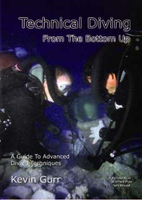 Technical Diving from the Bottom Up by Kevin Gurr image