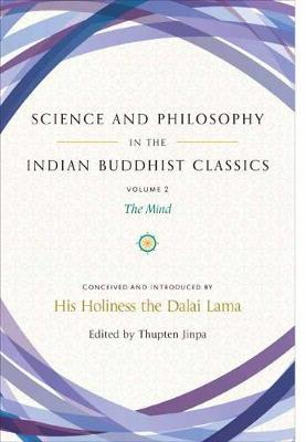 Science and Philosophy in the Indian Buddhist Classics by Jinpa Thupten