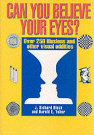 Can You Believe Your Eyes?: Over 250 Illusions and Other Visual Oddities by J.Richard Block image