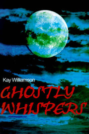 Ghostly Whispers by Kay Williamson image