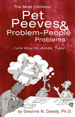 The Most Common Pet Peeves & Problem-People Problems (and How to Handle Them) by Gwynne, N. Dawdy image