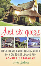 Just Six Guests: First-hand, Encouraging Advice on How to Set Up and Run a Small Bed & Breakfast by Helen Jackman image