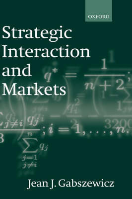 Strategic Interaction and Markets by Jean J. Gabszewicz