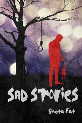 Sad Stories | Shota Fat Book | Buy Now | at Mighty Ape NZ