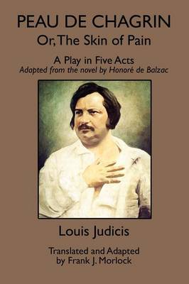 Peau De Chagrin; or, The Skin of Pain: A Play in Five Acts by Louis Judicis image