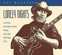Lonely Nights - Live From My Father's Place, Roslyn, Ny, 27th Sept 1977 by Roy Buchanan