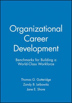 Organizational Career Development by Thomas G. Gutteridge