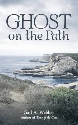 Ghost on the Path by Gail a Webber