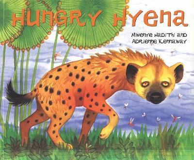 African Animal Tales: Hungry Hyena by Mwenye Hadithi