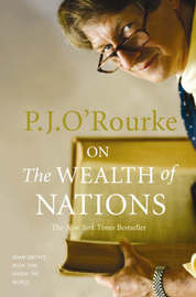 On The Wealth of Nations by P.J. O'Rourke image
