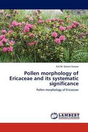 Pollen Morphology of Ericaceae and Its Systematic Significance by A.K.M. Golam Sarwar