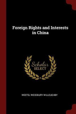 Foreign Rights and Interests in China by Westel Woodbury Willoughby image