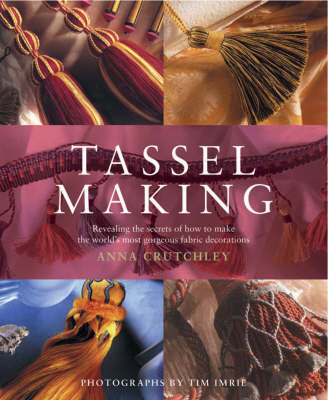 Tassel Making by Anna Crutchley