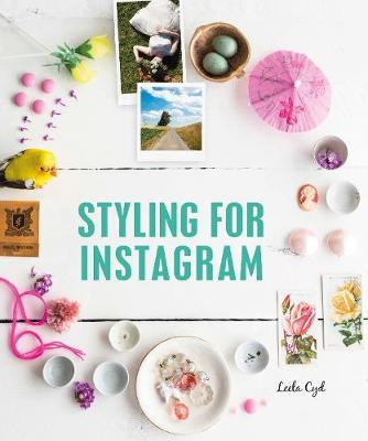 Styling for Instagram by Leela Cyd