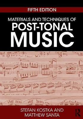 Materials and Techniques of Post-Tonal Music by Stefan Kostka image