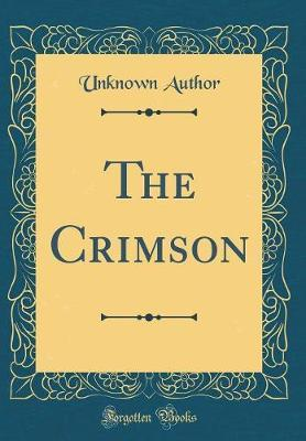 The Crimson (Classic Reprint) by Unknown Author