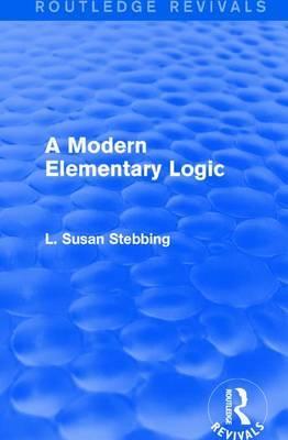 : A Modern Elementary Logic (1952) by L Susan Stebbing