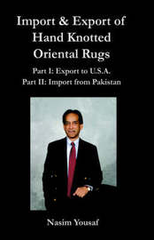 Import & Export of Hand Knotted Oriental Rugs Part I by Nasim Yousaf image