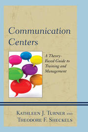 Communication Centers by Kathleen J Turner