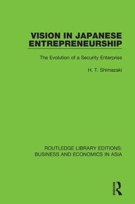 Vision in Japanese Entrepreneurship by H.T. Shimazaki