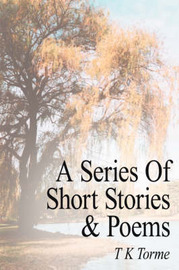 A Series of Short Stories and Poems by T. K. Torme image