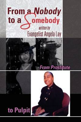 From a Nobody to a Somebody by Evangelist Angela Lay image