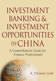 Investment Banking and Investment Opportunities in China by K.Thomas Liaw image