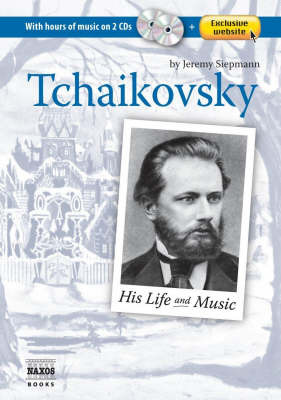 Tchaikovsky: His Life and Music by Jeremy Siepmann image