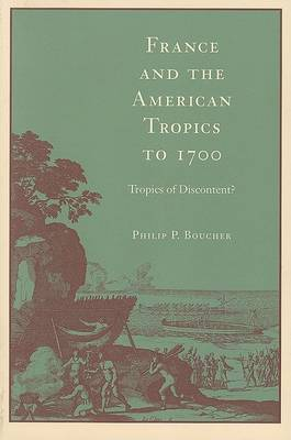 France and the American Tropics to 1700 by Philip P. Boucher image