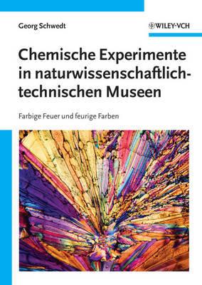 Chemische Experimente in Naturwissenschaftlich-technischen Museen: Farbige Feuer und Feurige Farben by Georg Schwedt image